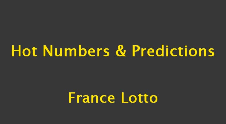 France Lotto Predictions and Hot Numbers: 13 October 2018